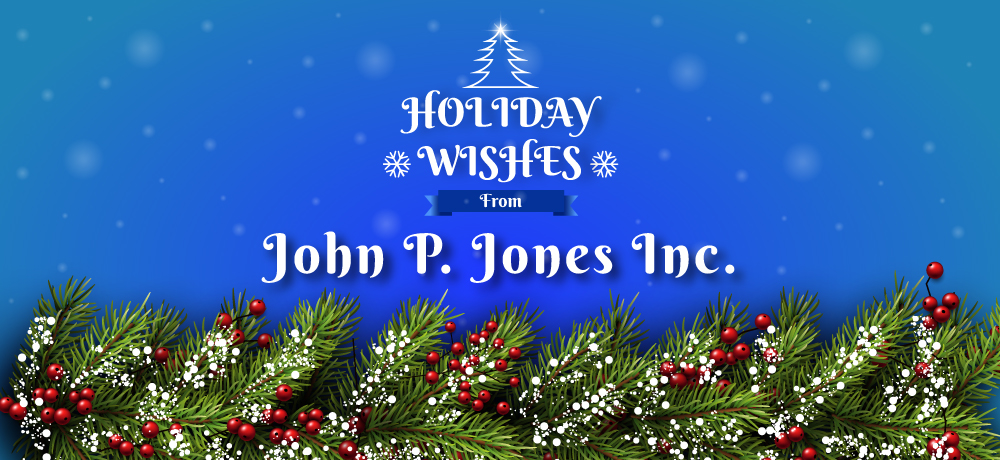 Season's Greetings from John P. Jones Inc.
