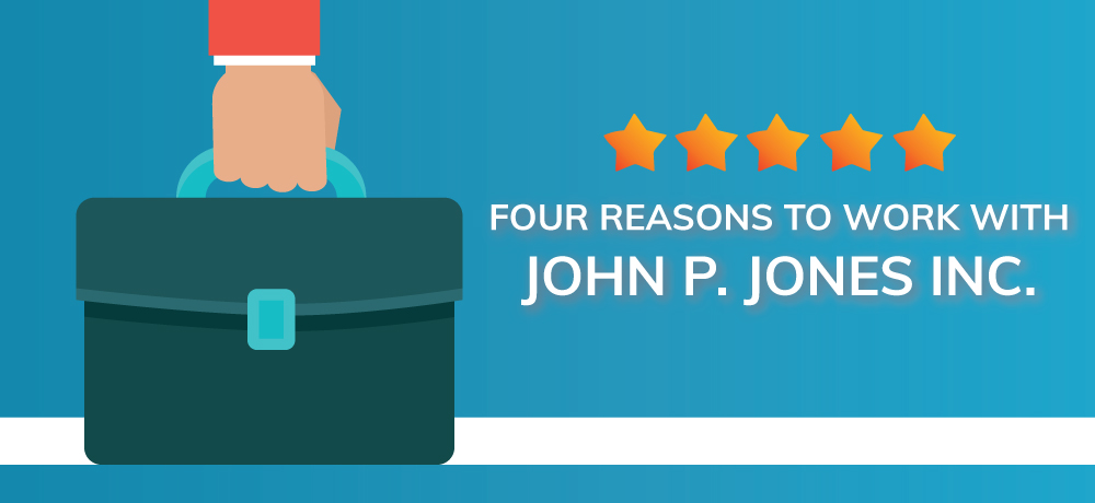 Why You Should Choose John P. Jones Inc.!