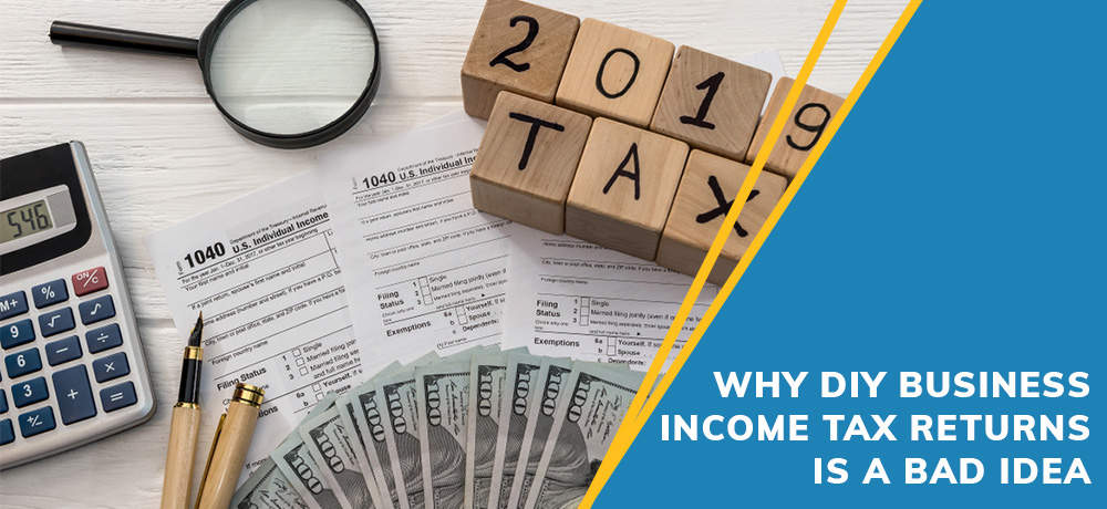 Why DIY Business Income Tax Returns Is A Bad Idea