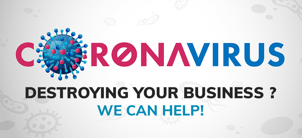 Coronavirus Destroying Your Business?  We Can Help!