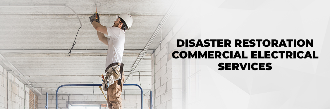 Disaster Restoration Commercial Electrical Services Canada