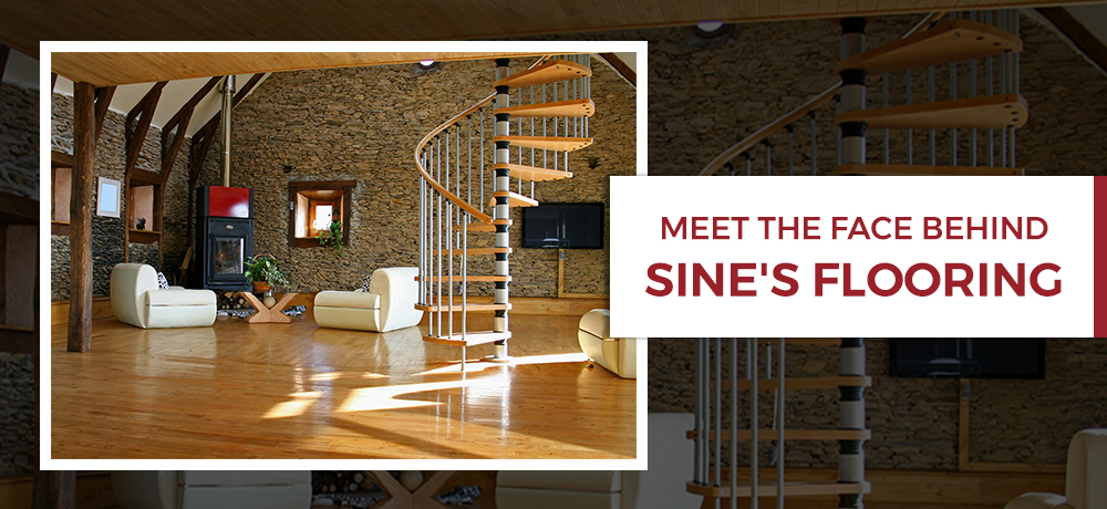 Meet The Face Behind Sine's Flooring