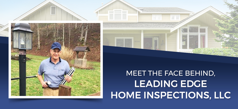 Meet The Face Behind, Leading Edge Home Inspections, LLC