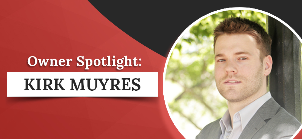 Owner Spotlight: Kirk Muyres