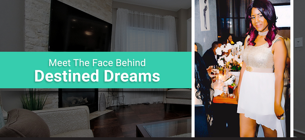Meet The Face Behind Destined Dreams