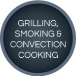 Grilling, Smoking and Convection Cooking