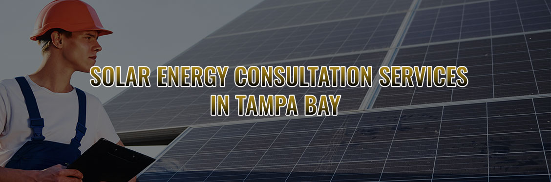 Solar Energy Consultation Services In Tampa Bay