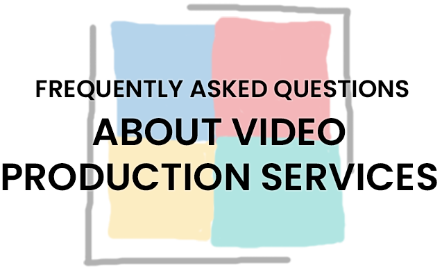 Frequently Asked Questions About Video Production Services