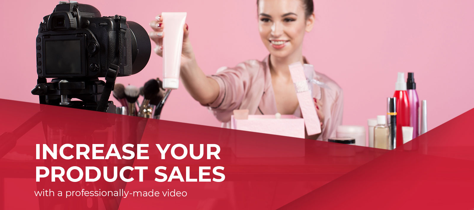 Increase your product sales with a professionally made video by us