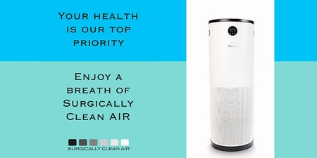 Your Health is Our Top Priority - Surgically Clean Air Purifier