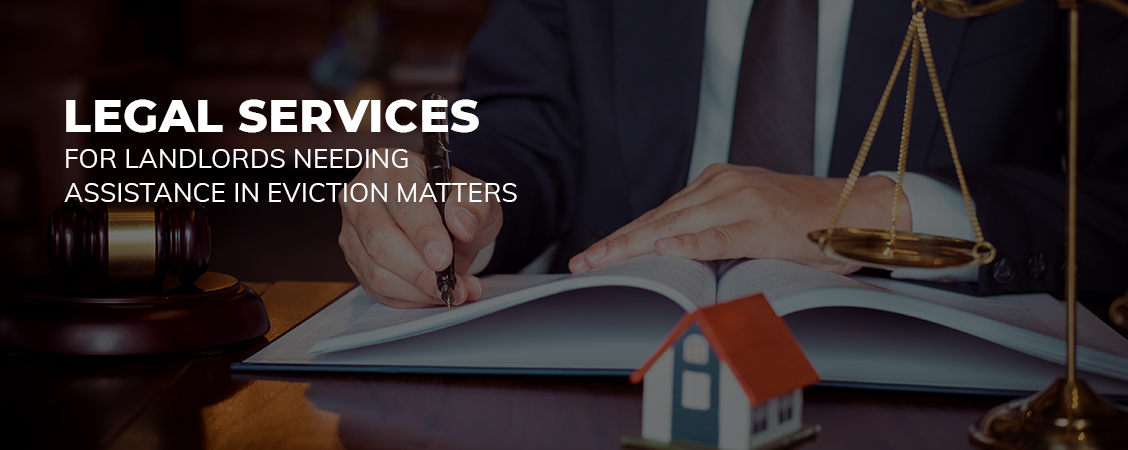 Legal Services For Landlords Needing Assistance In Eviction Matters