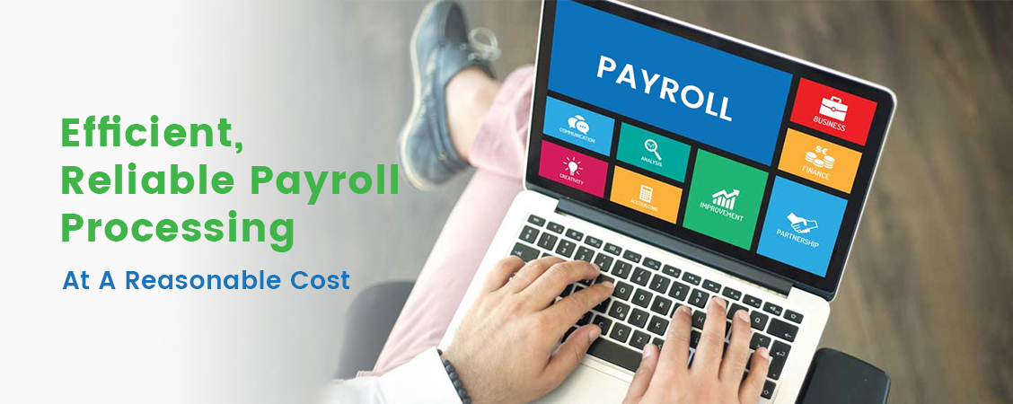 Efficient, Reliable Payroll Processing At A Reasonable Cost