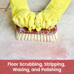Floor Scrubbing, Stripping, Waxing, and Polishing