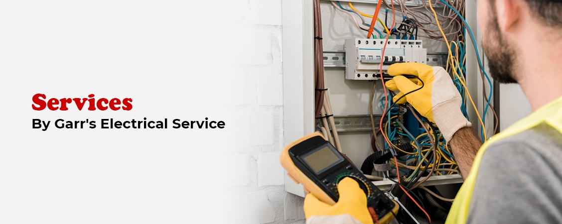 Services by Garr's Electrical Service.