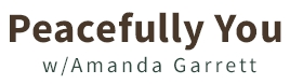 Peacefully You w/Amanda Garrett Logo