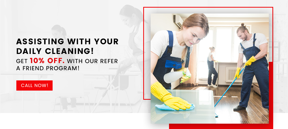 Assisting With Your Daily Cleaning! Get 10% Off with our Refer a Friend Program!
